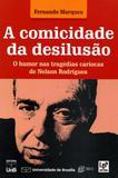 A Comicidade da Desilusão. O Humor e As Tragédias Cariocas de Nelson Rodrigues - Unb