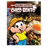 A cozinha caipira do chico bento - Editora senac