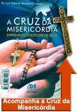 A Cruz da Misericordia - Luiz Roberto Teixeira Di Lascio - Ave maria