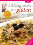 A Deliciosa Cozinha Sem Glúten - Regina racco