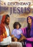 A Descendant of Jesus - J. d. hoyle