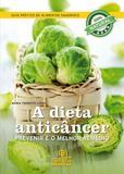 A dieta anticâncer : Prevenir é o melhor remédio