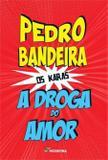 A droga do amor (Série Os Karas) - Editora moderna