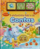 A elefantinha babi e as contas: Col. Pequenos aprendizes - Girassol