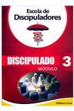 A Escola de Discipuladores - Discipulado - Módulo 3 - Editora aleluia