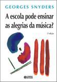 A escola pode ensinar as alegrias da música?