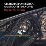A Estrutura Metálica na Arquitetura Civil - Hucitec