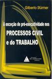 A Exceção de Pré-Executividade nos Processos Civil e do Trabalho - Livraria do advogado