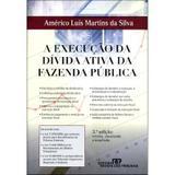 A Execução da Dívida Ativa da Fazenda Pública - 3ª Ed. 2011 - Rt