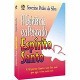 A Existência E A Pessoa Do Espírito Santo - Severino Pedro - Cpad