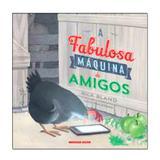 A Fabulosa Máquina de Amigos - Brinque-book