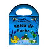 A Fantastica Bolsa de Banho - Livro de Banho
