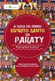 A festa do divino espirito santo em paraty - Paco editorial