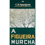 A Figueira Murcha - C. H. Spurgeon - Editora pes