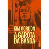 A garota da banda - Uma autobiografia