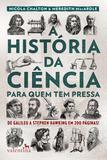 A História Da Ciência Para Quem Tem Pressa - Valentina