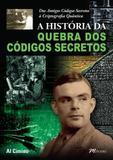A História da Quebra dos Códigos Secretos - M.books