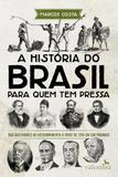 A Historia do Brasil para Quem Tem Pressa - Valentina