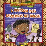 A história dos africanos no Brasil
