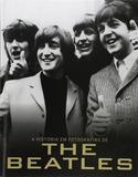 A história em fotografias de The Beatles - Parragon