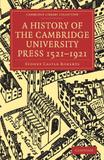 A History of the Cambridge University Press 1521 1921