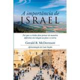 A Importância de Israel - Gerald R. McDermott - Vida nova