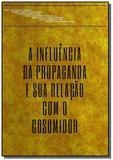 A influencia da propaganda e sua relacao com o con - Autor independente