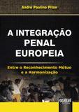 A Integração Penal Europeia - Juruá