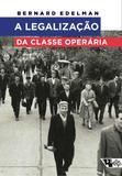 A Legalizacao Da Classe Operaria - Boitempo