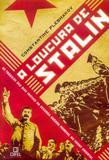 A loucura de Stalin