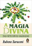 A Magia Divina das Sete Ervas Sagradas - 2014 - Madras
