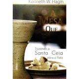 A Mesa Que Fala - Kenneth Hagin - Rhema brasil
