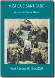 A mistica dos servos de santa maria - Autor independente