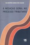 A Negação Geral no Processo Tributário - Srs editora