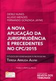 A Nova Aplicação da Jurisprudência e Precedentes no CPC/2015 - Rt - revista dos tribunais
