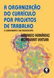 A Organização do Currículo por Projetos de Trabalho - O Conhecimento é um Caleidoscópio