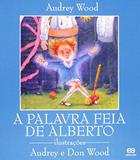 A Palavra Feia de Alberto - Atica editora