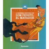 A Pequena História de Dom Pedrito, El Matador - Formato