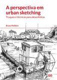 A perspectiva em urban sketching - Truques e técnicas para desenhistas