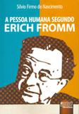 A Pessoa Humana Segundo Erich Fromm - Juruá
