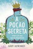 A Poção Secreta - Diário De Uma Garota Alquimista.