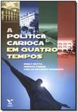 a Poltica Carioca em Quatro Tempos - Fgv