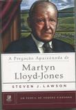 A Pregação Apaixonada de Martyn Lloyd-Jones - Um Perfil de Homens Piedosos - Fiel editora