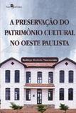 A Preservação do Patrimônio Cultural No Oeste Paulista - Paco