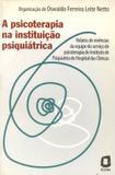 A psicoterapia na instituição psiquiátrica - relatos da equipe do Hospital das Clínicas