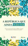 A República que ainda não foi - Trinta anos da Constituição Brasileira na visão da escola de direito