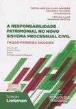 A Responsabilidade Patrimonial no Novo Sistema Processual Civil - Rt - revista dos tribunais