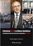 A Revista Veja e o Bloco Sovietico do Imperio do Mal ao Frac - Editora crv