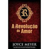 A Revolução do Amor - Joyce Meyer - Bello publicações