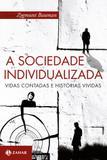 A sociedade individualizada - Vidas contadas e histórias vividas